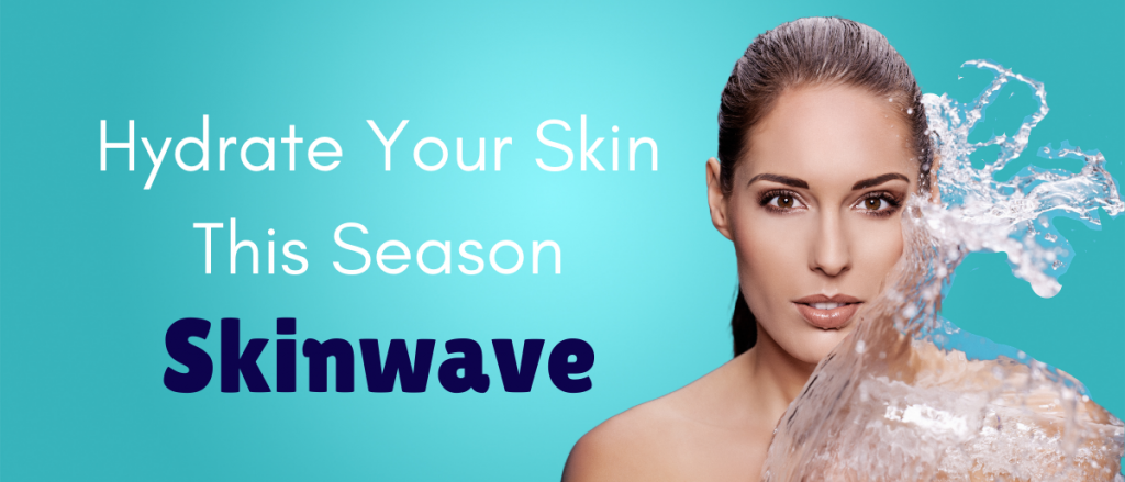 Hydrate your face this season with Skinwave